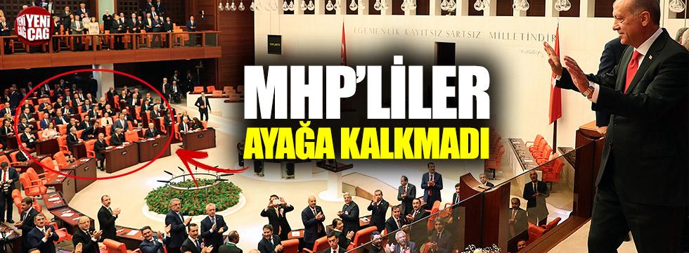 Erdoğan geldiğinde MHP'liler ayağa kalkmadı!