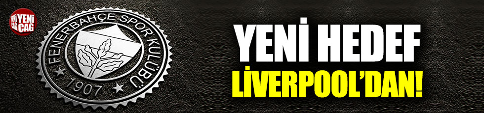 Fenerbahçe'nin yeni hedefi Liverpool'dan