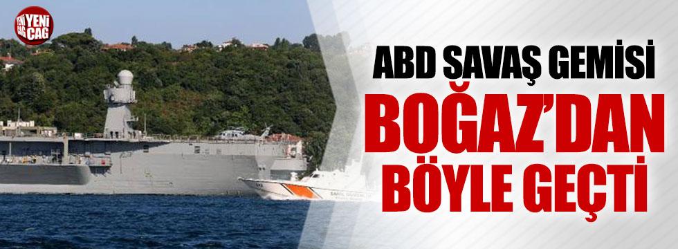 ABD savaş gemisi Boğaz'dan böyle geçti