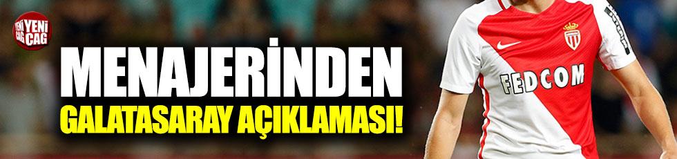 Monacolu futbolcunun menajerinden Galatasaray açıklaması
