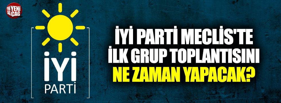 İYİ Parti Meclis'te ilk grup toplantısını yapıyor
