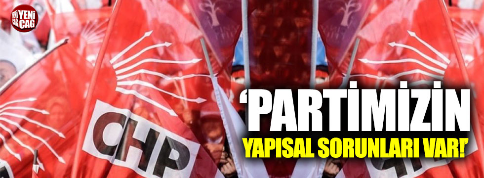 """CHP'li Şeker: """"Partimizin yapısal sorunları var"""""""