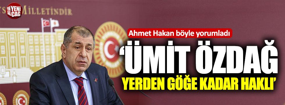 Ahmet Hakan: Ümit Özdağ yerden göğe kadar haklı