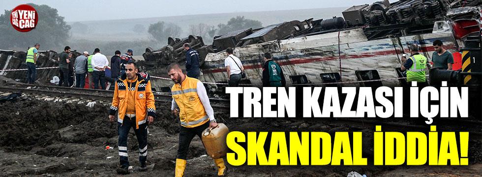 Tekirdağ'daki tren kazası ile ilgili skandal iddia