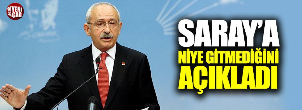 Kılıçdaroğlu Saray'a niye gitmediğini açıkladı