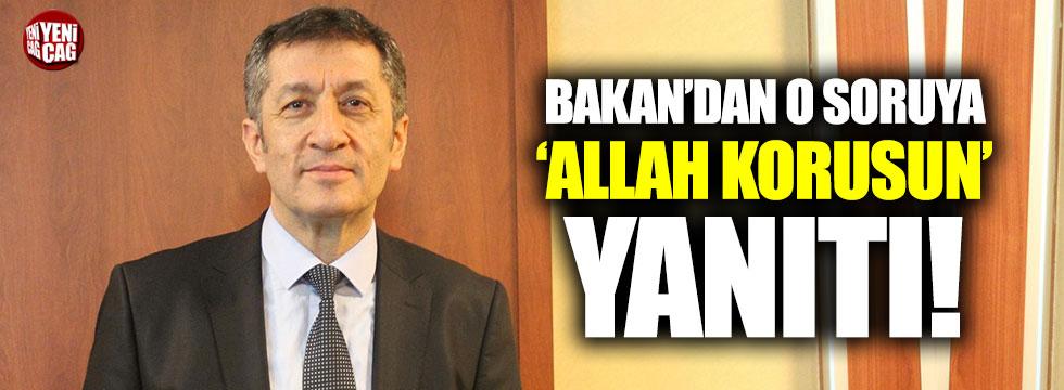 Milli Eğitim Bakanı o soruya 'Allah korusun' demiş
