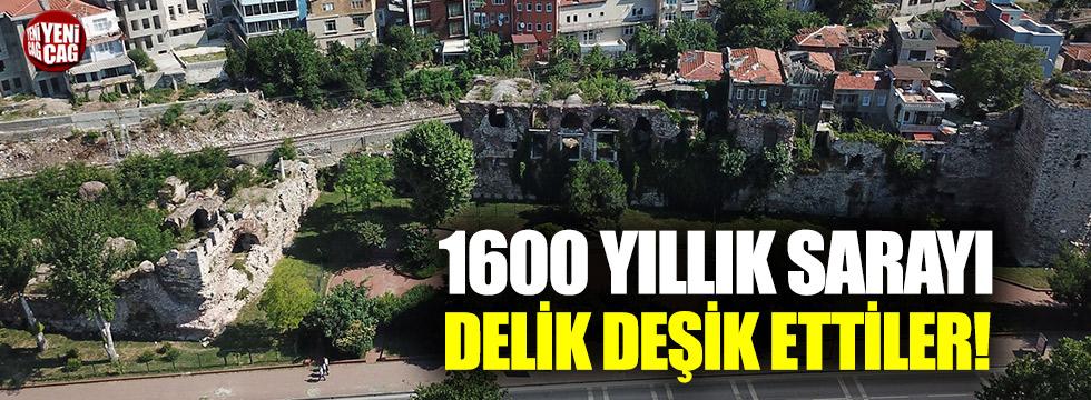 1600 yıllık Sarayı delik deşik ettiler!