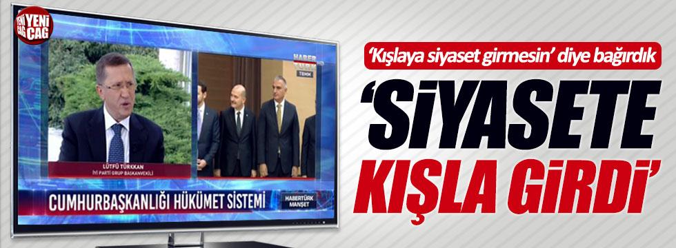 Lütfü Türkkan: Siyasete kışla girdi