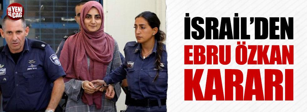 İsrail'den Ebru Özkan kararı