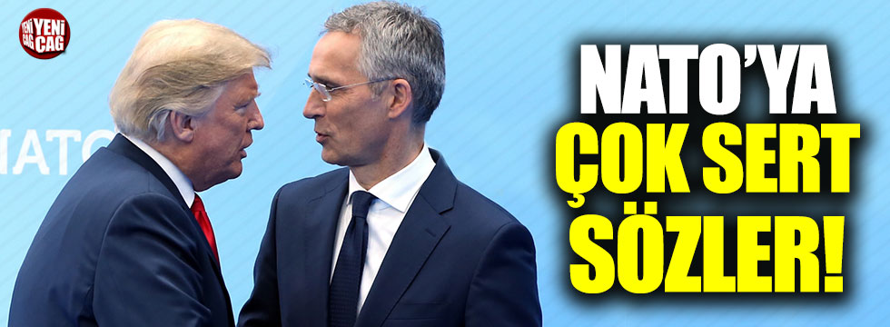 Trump'tan NATO'ya çok sert tepki
