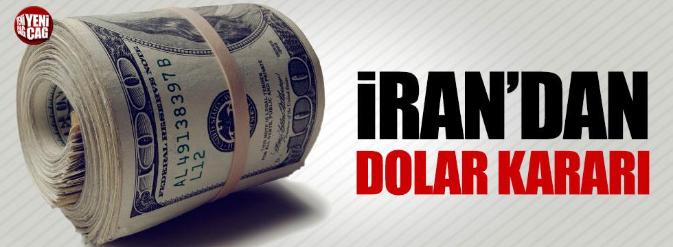 İran'dan 'dolar' kararı