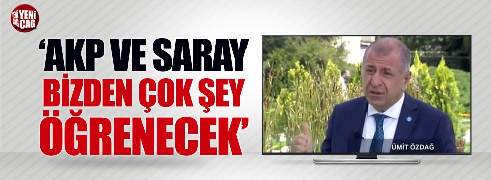 """Özdağ: """"AKP ve Saray bizden çok şey öğrenecek"""""""