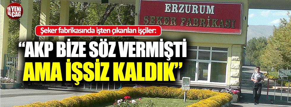 """Şeker fabrikasında işten çıkarılan işçiler: """"AKP bize söz vermişti, ama işsiz kaldık"""""""
