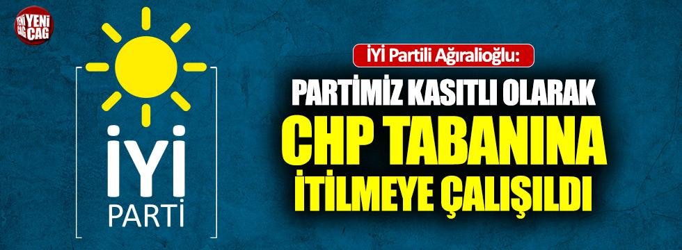 """İYİ Partili Ağıralioğlu: """"Partimiz kasıtlı olarak CHP tabanına itildi"""""""