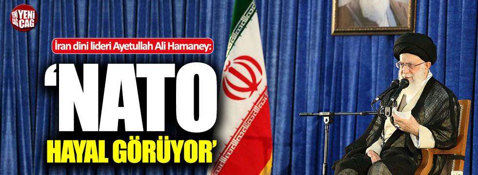"""Hamaney: """"NATO hayal görüyor"""""""