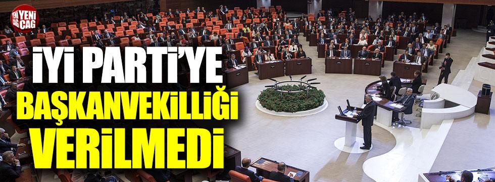 İYİ Parti'ye başkanvekilliği verilmedi