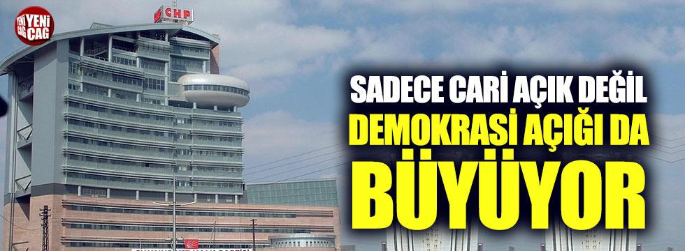 """CHP: """"Sadece cari açık değil demokrasi açığı da büyüyor"""""""