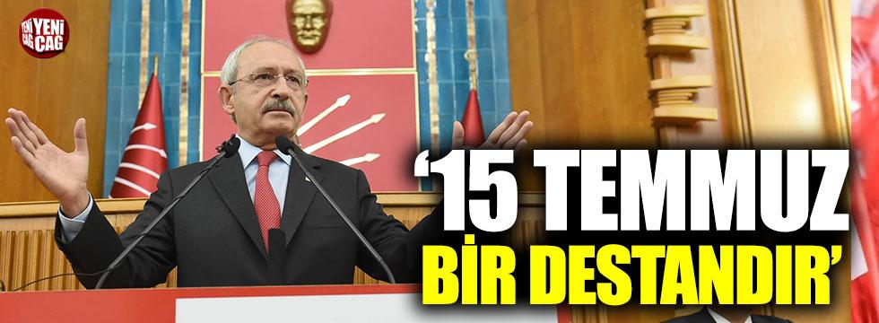 """Kılıçdaroğlu: """"15 Temmuz bir destandır"""""""