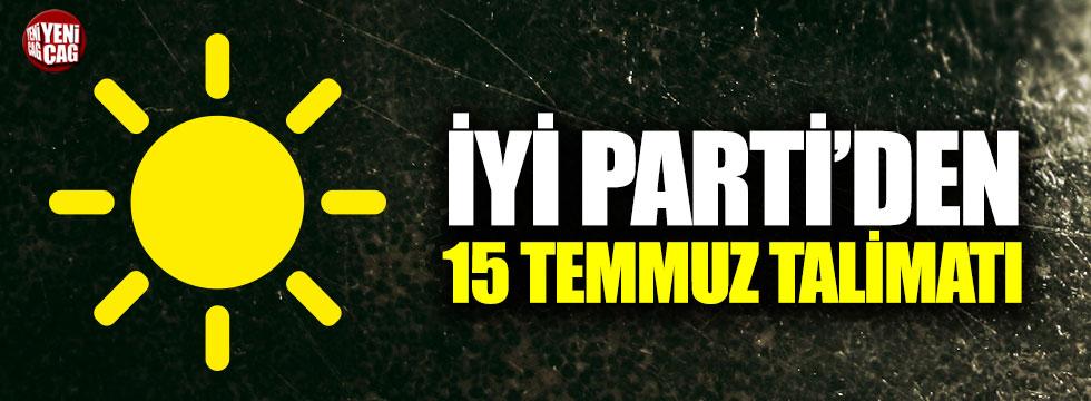İYİ Parti'den 15 Temmuz talimatı