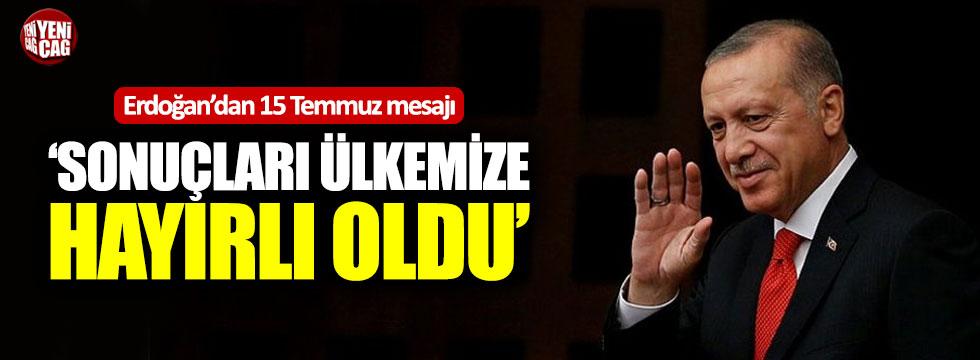 """Erdoğan: """"15 Temmuz'un sonuçları ülkemize hayırlı oldu"""""""