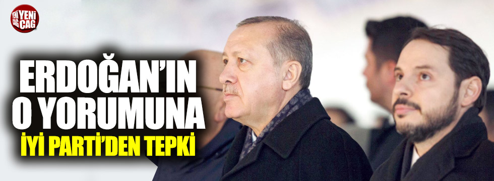 İYİ Parti'den Erdoğan'a 'Berat Albayrak' tepkisi