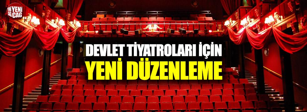 Devlet Tiyatroları için yeni düzenleme