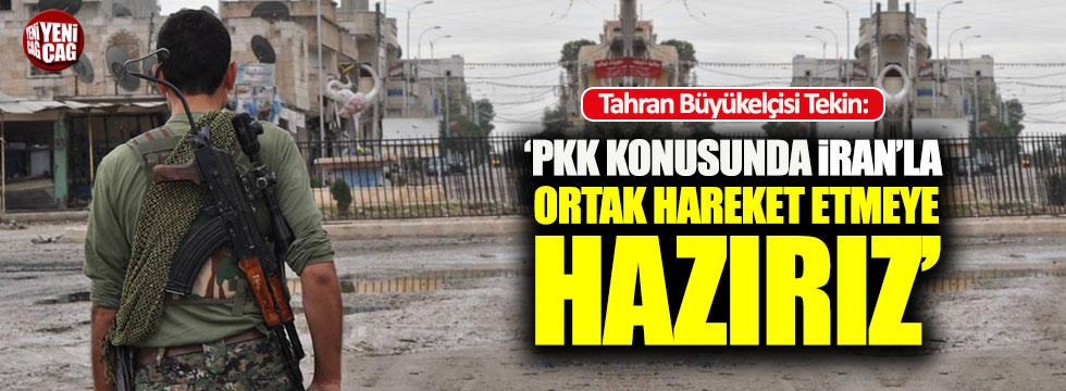 """""""PKK konusunda İran'la ortak hareket etmeye hazırız"""""""