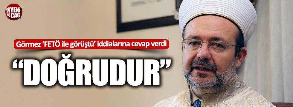 Mehmet Görmez'den 'FETÖ ile görüştü' iddialarına cevap