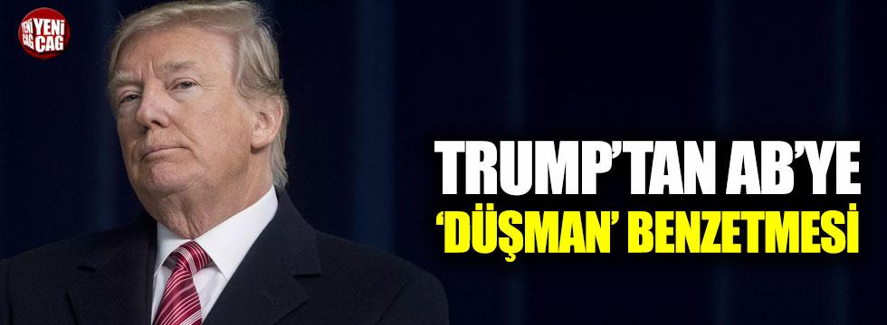 Trump'tan AB'ye 'düşman' benzetmesi