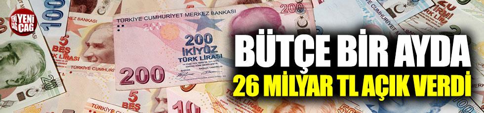 Bütçe bir ayda 26 milyar TL açık verdi!