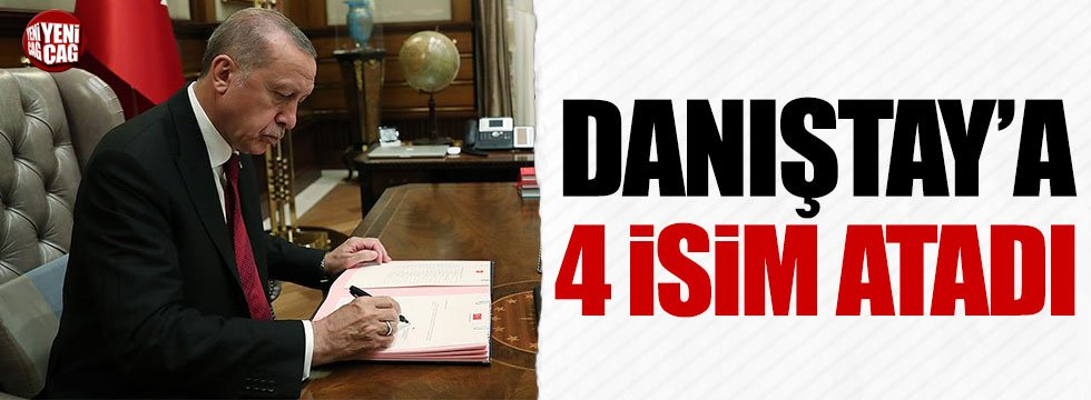 Erdoğan Danıştay üyelerini seçti