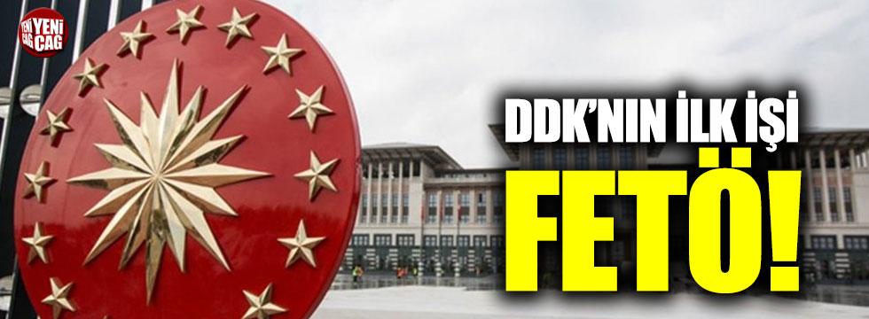 DDK'nın ilk işi FETÖ!