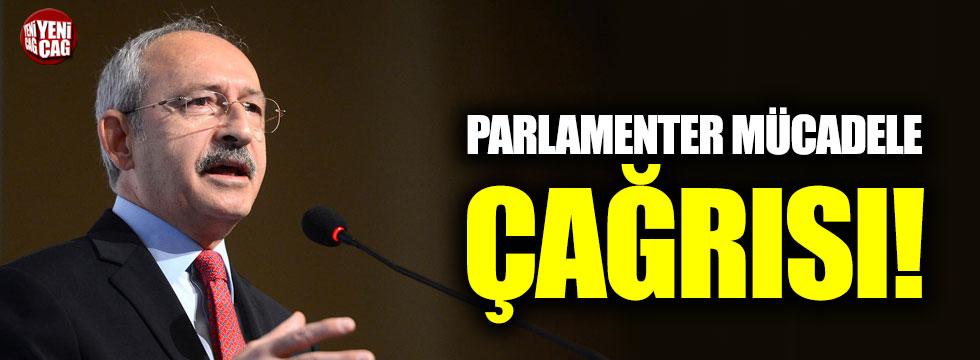 Kılıçdaroğlu'ndan parlamenter mücadele çağrısı