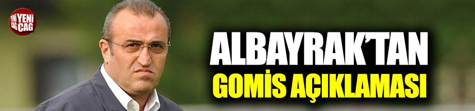 Albayrak'tan Gomis açıklaması