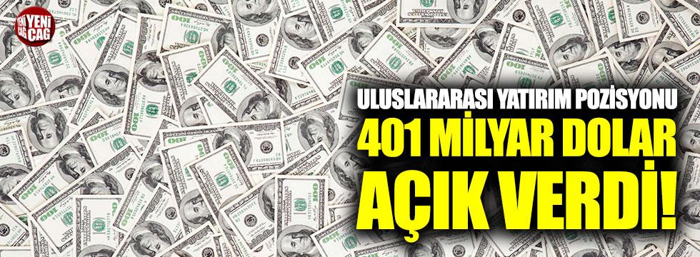 Uluslararası Yatırım Poziyonu 401 milyar dolar açık verdi!