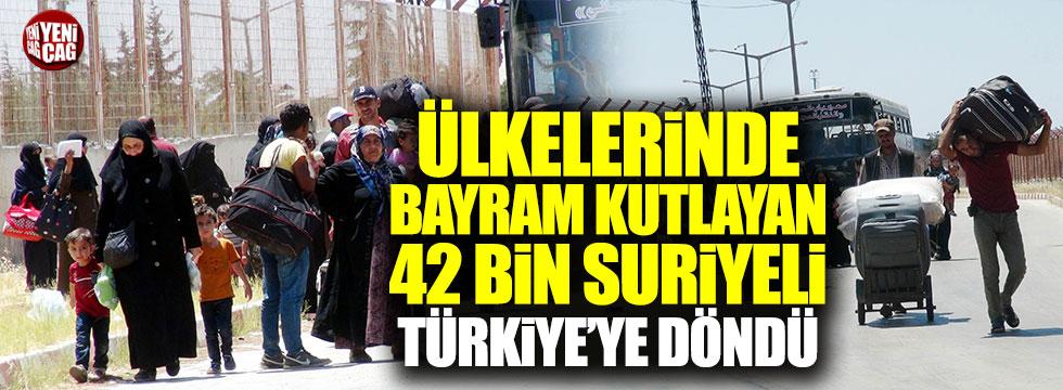 Ülkelerinde bayram kutlayan 42 bin Suriyeli Türkiye'ye döndü