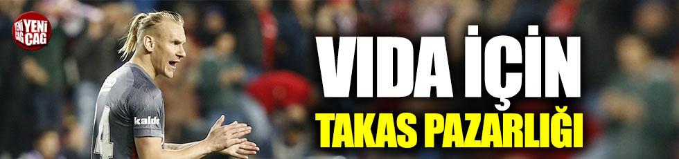 Beşiktaş'ta Vida için takas pazarlığı