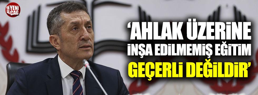 Milli Eğitim Bakanı Selçuk: Ahlakın üzerine inşa edilmemiş eğitim geçerli değildir