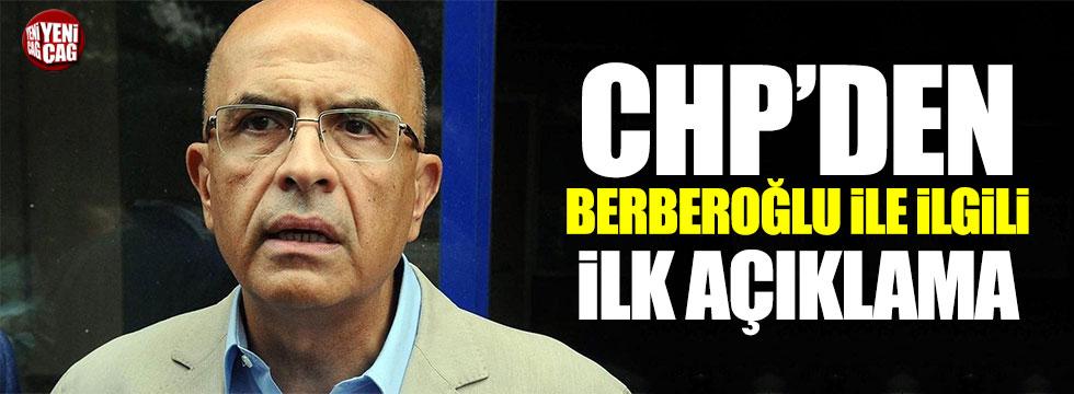 CHP'den Berberoğlu ile ilgili ilk açıklama