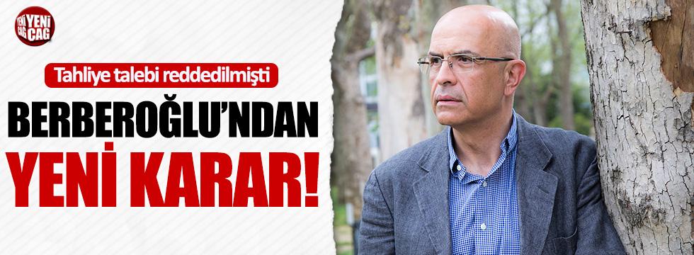 Enis Berberoğlu'ndan açlık grevi kararı