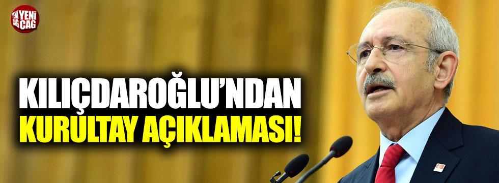Kılıçdaroğlu'ndan kurultay açıklaması!