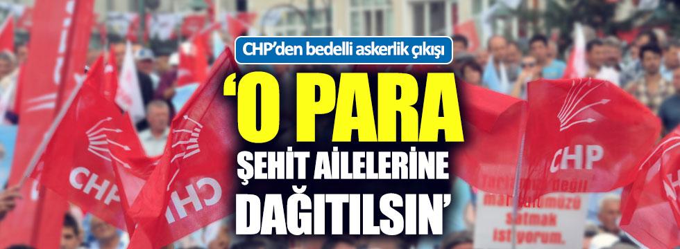CHP'den bedelli çıkışı: O para şehit ailelerine verilsin
