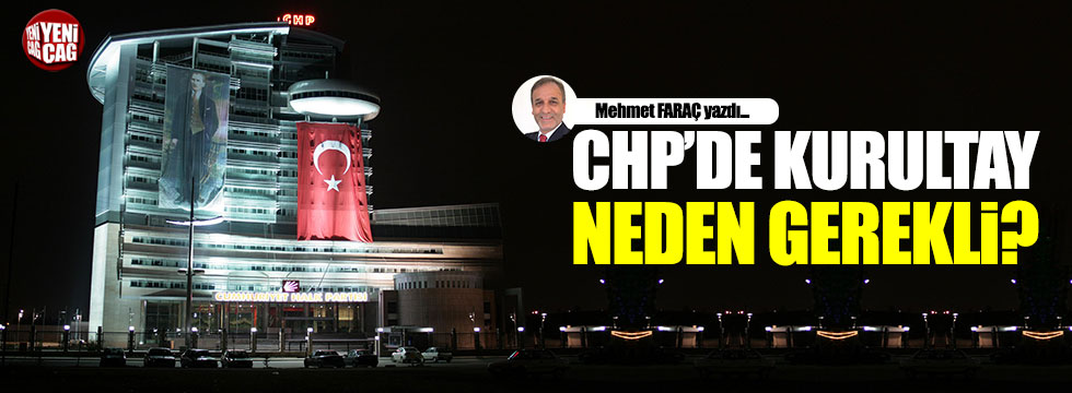 CHP'de kurultay neden gerekli?..