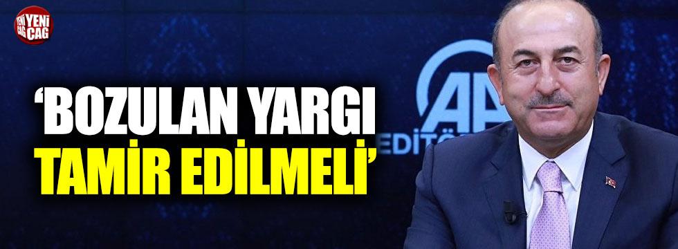 """Çavuşoğlu: """"Bozulan yargı tamir edilmeli"""""""