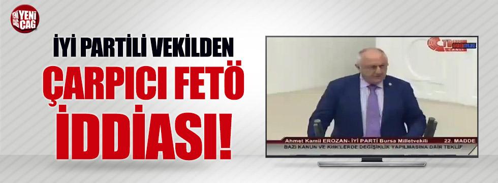 İYİ Partili vekilden çarpıcı FETÖ iddiası