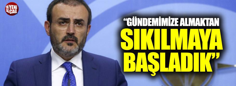 """Ünal: """"Kılıçdaroğlu'ndan sıkılmaya başladık"""""""
