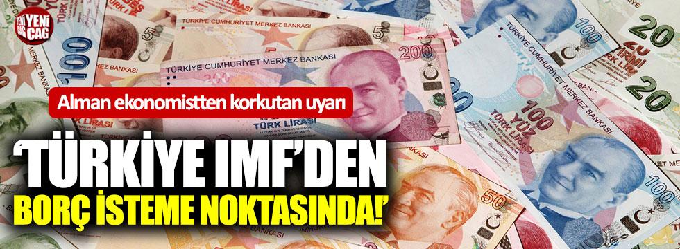 """""""Türkiye IMF'den borç isteme noktasında"""""""