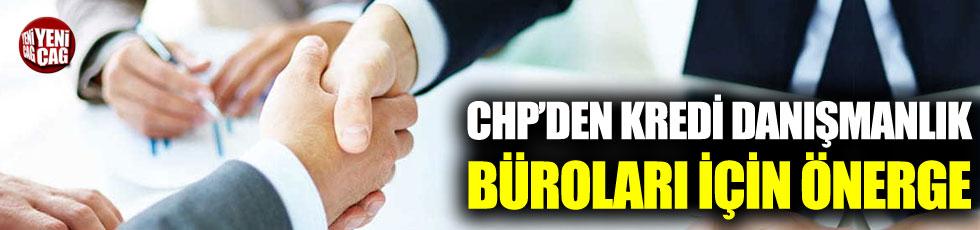 CHP'den kredi danışmanlık büroları için önerge!