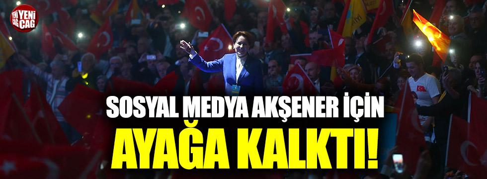 Sosyal medya Akşener için ayağa kalktı