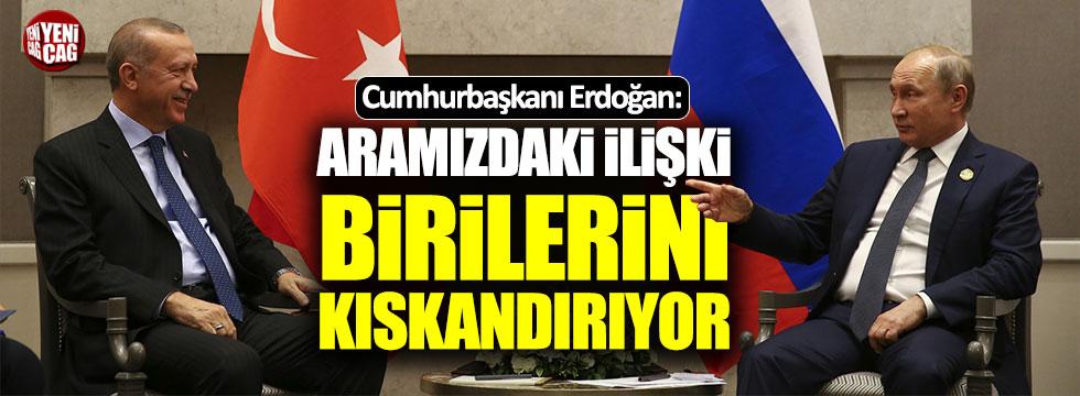 Erdoğan: Rusya ile aramızdaki ilişki birilerini kıskandırıyor